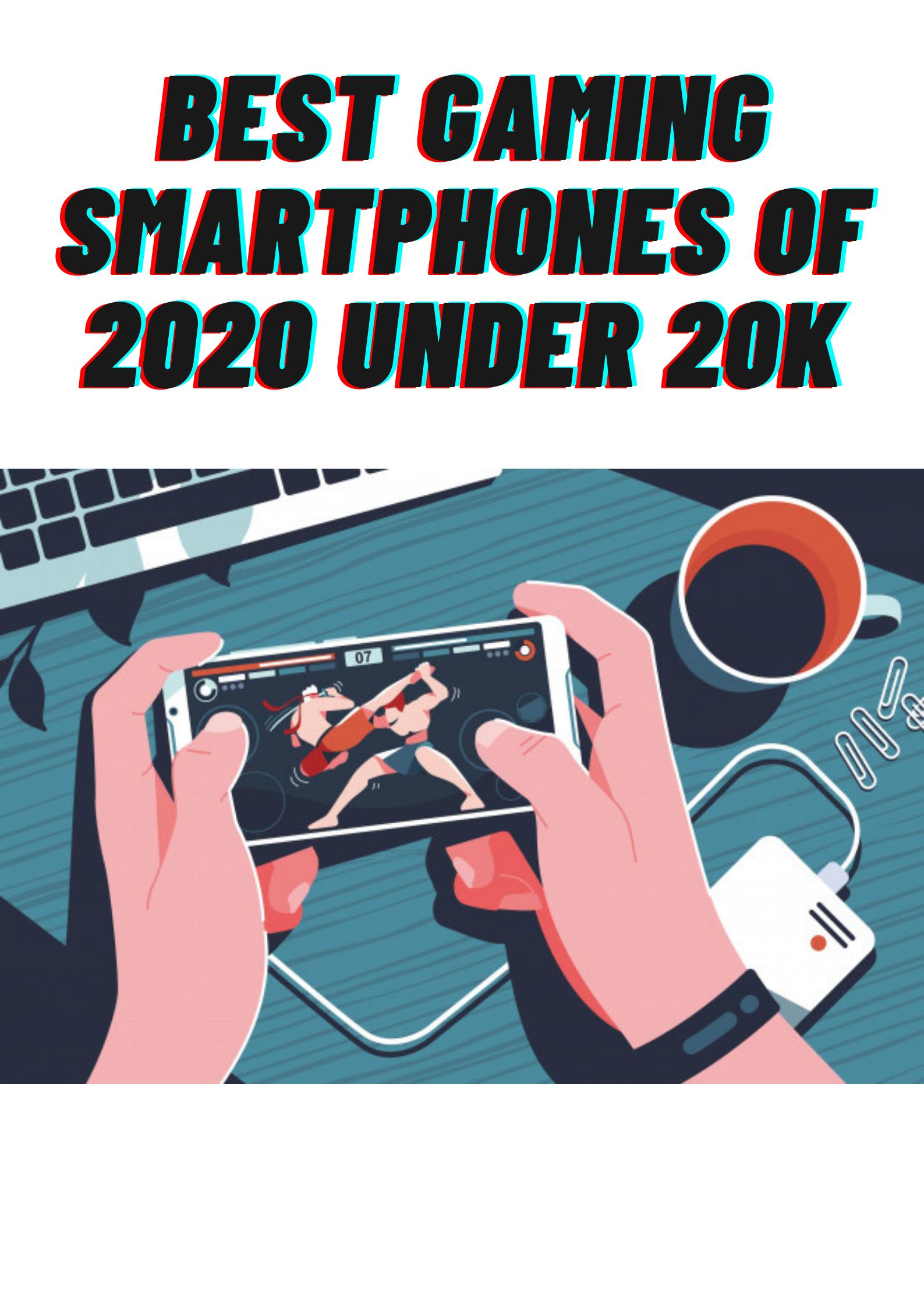 Best Gaming Smartphones of 2020 Under 20k
