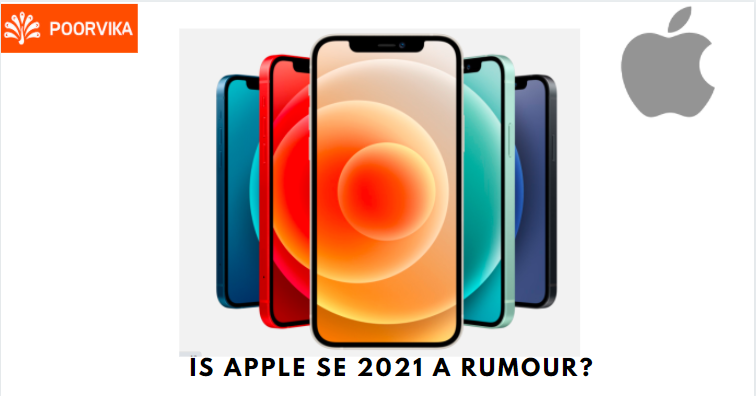 iPhone SE 2021 a rumour
