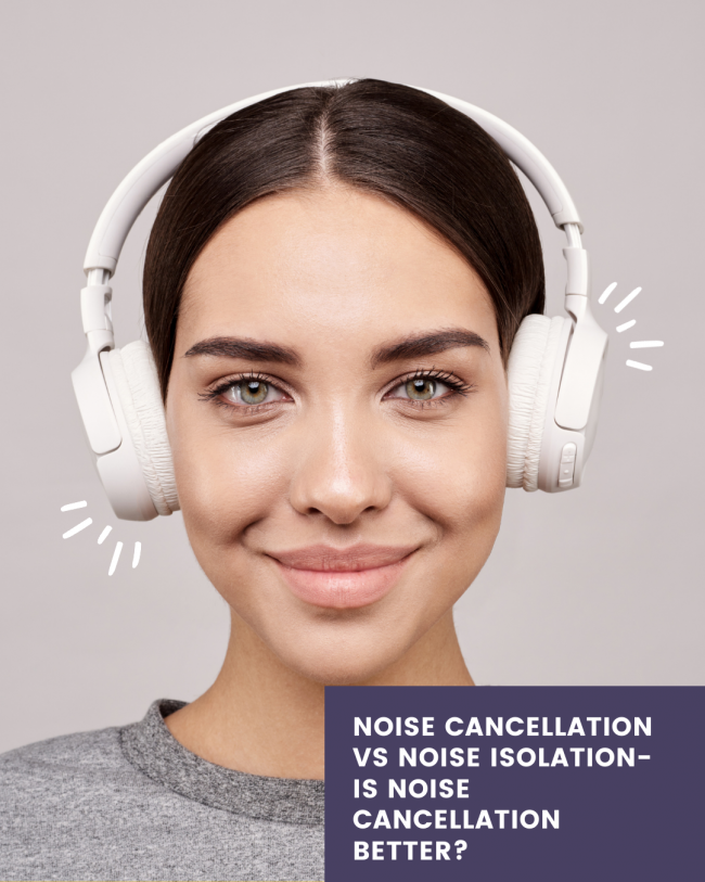 Noise Cancellation VS Noise Isolation