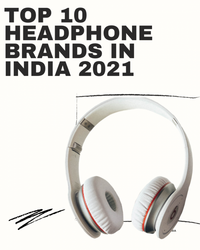 TOP 10 HEADPHONE BRANDS IN INDIA 2021