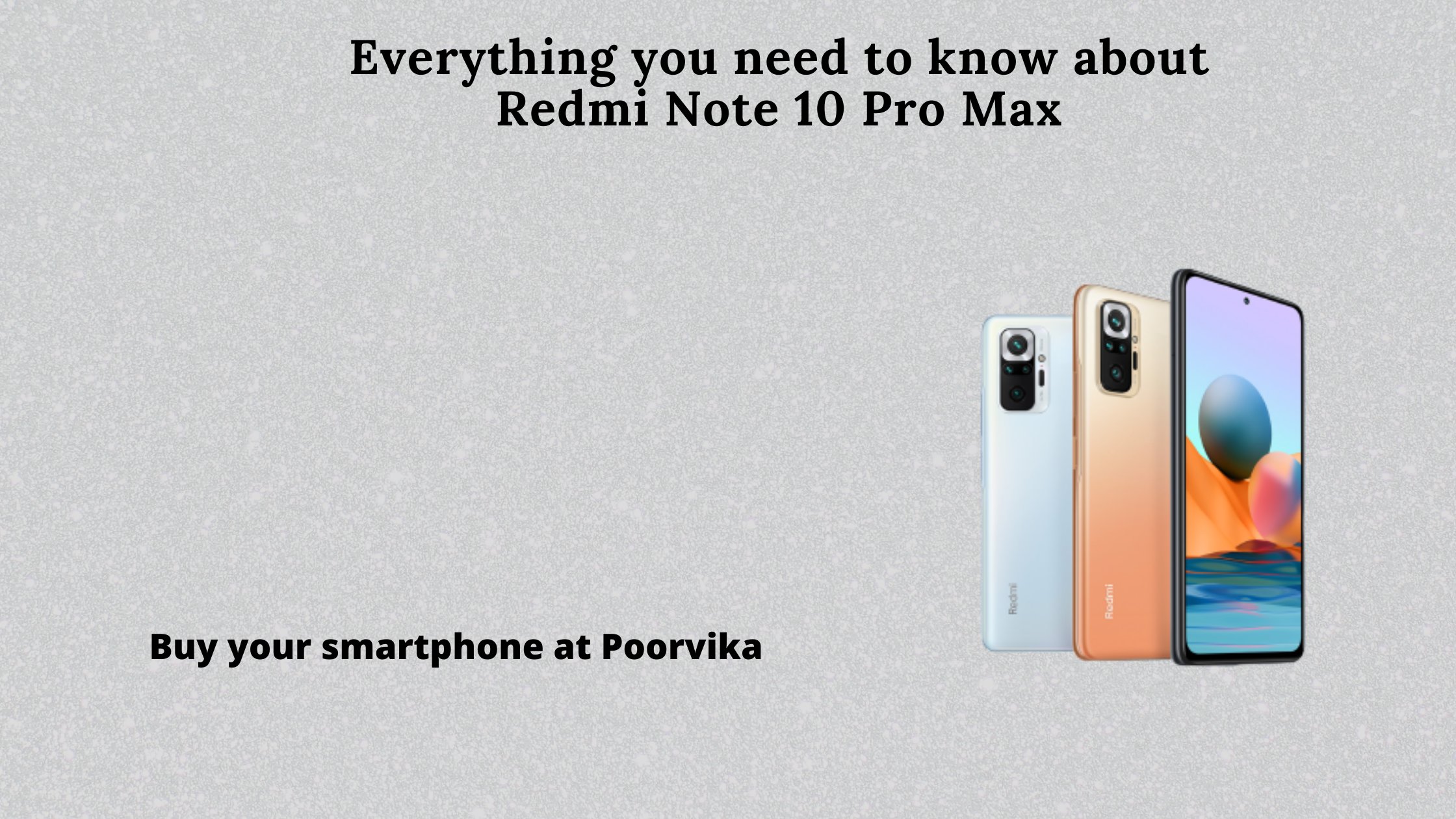 Everything you need to know about Redmi Note 10 Pro Max
