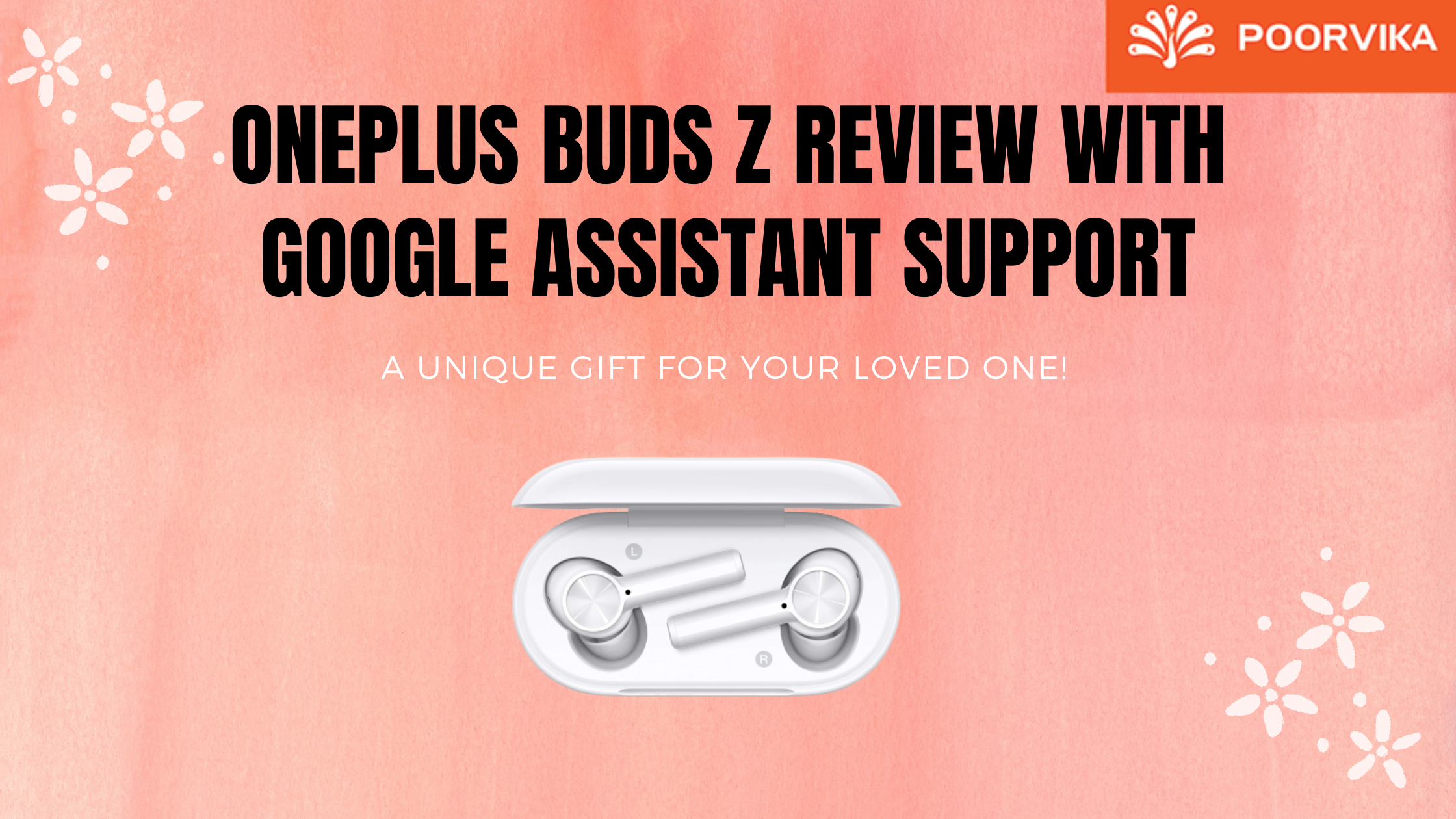 ONEPLUS BUDS Z REVIEW WITH GOOGLE ASSISTANT SUPPORT