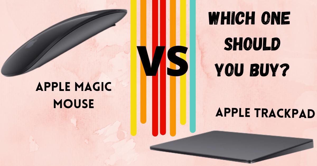 Apple Magic Mouse vs Apple Magic Trackpad