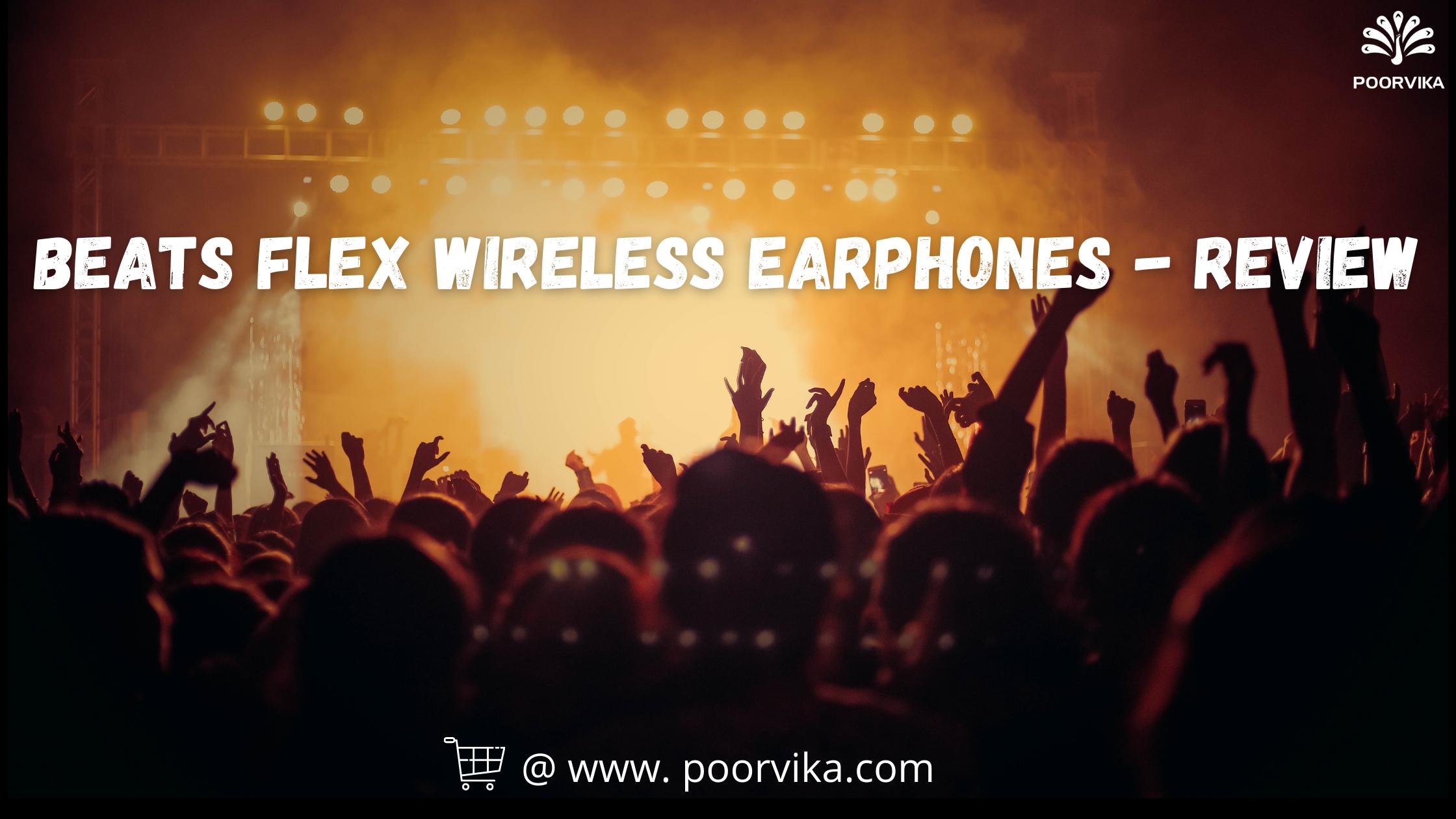 Beats Flex Wireless Earphones- Review