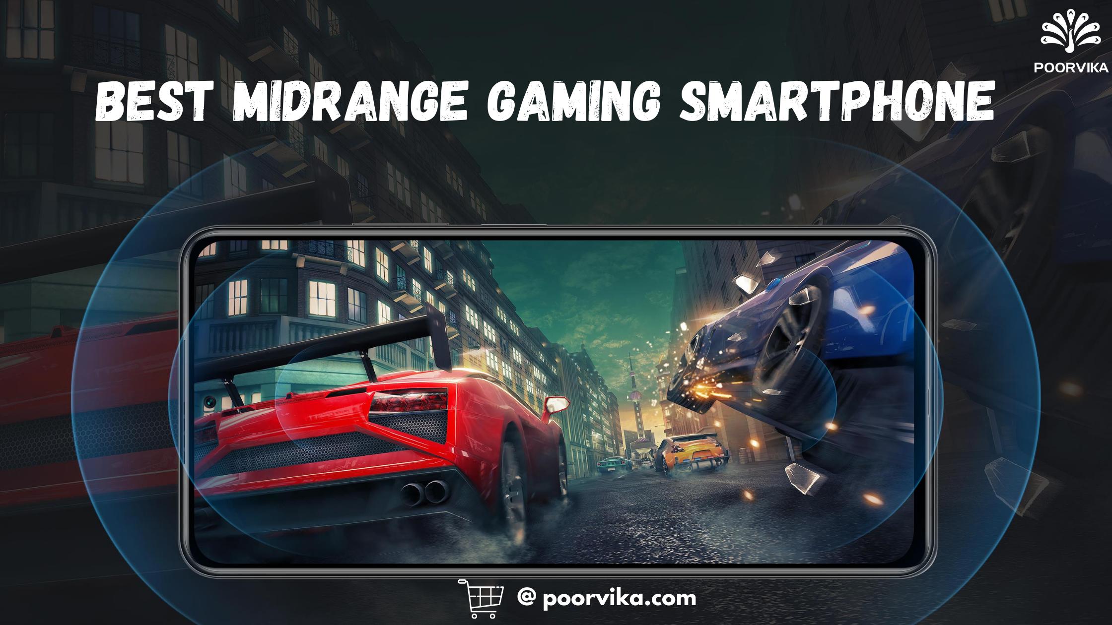 Best Midrange Gaming Smartphone