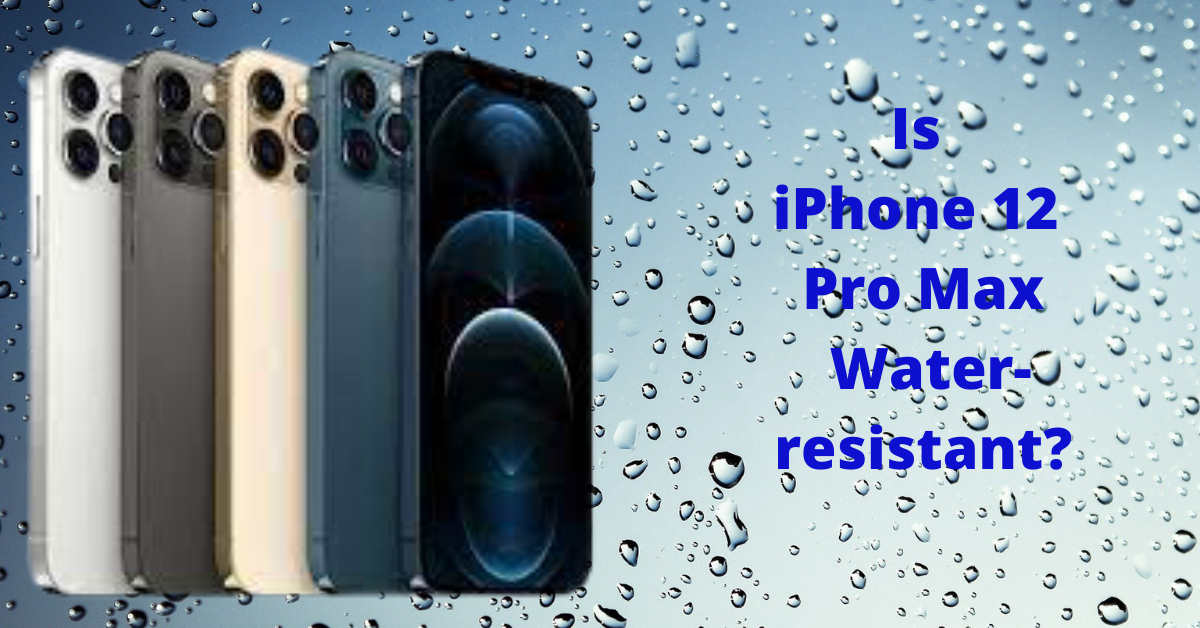 Is iPhone 12 Pro Max water-resistant?