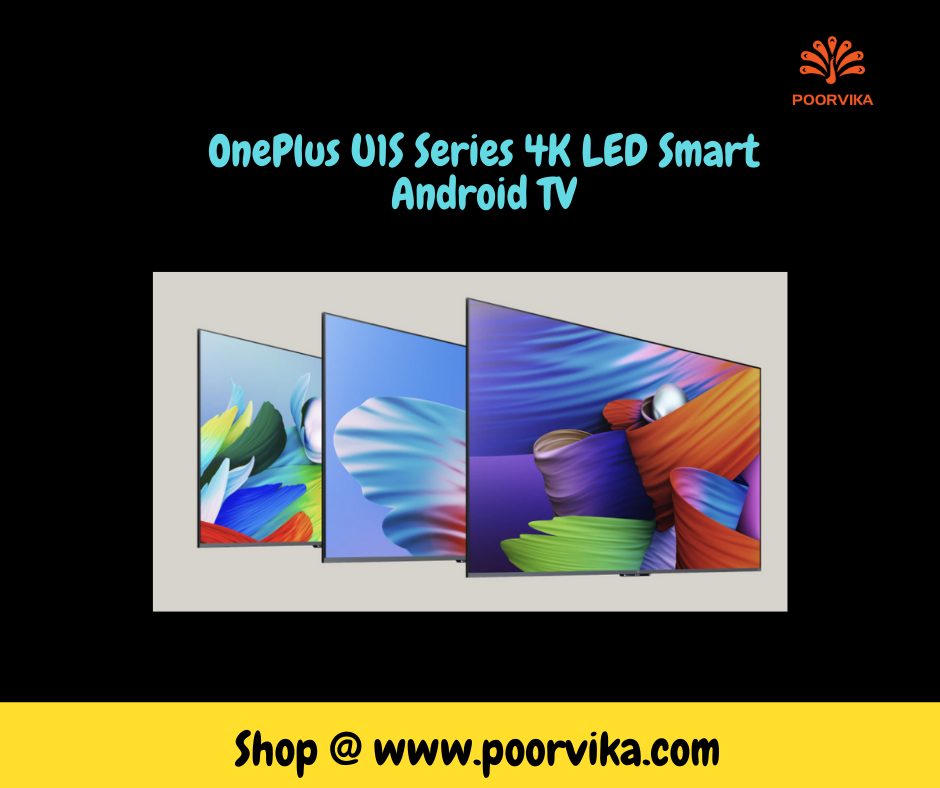 Everything You Need to Know About the OnePlus U1S Series 4K LED Smart Android TV