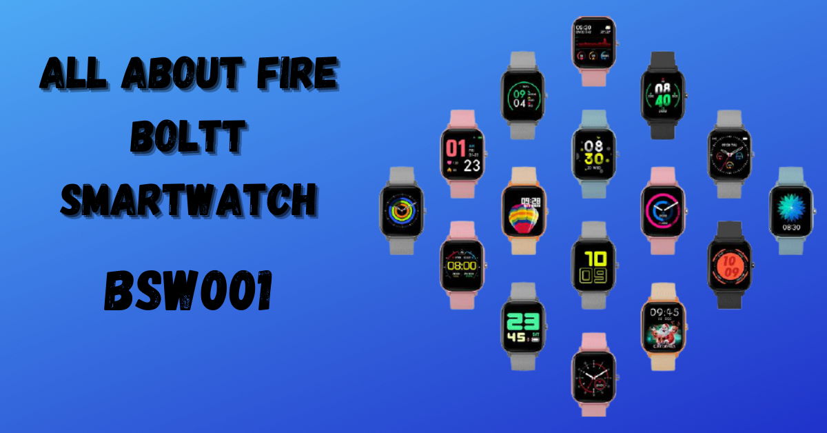 All about Fire Boltt Smartwatch BSW001